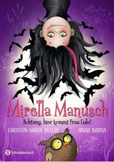 Christin-Marie Below - Mirella Manusch 02 - Achtung, hier kommt Frau Eule!